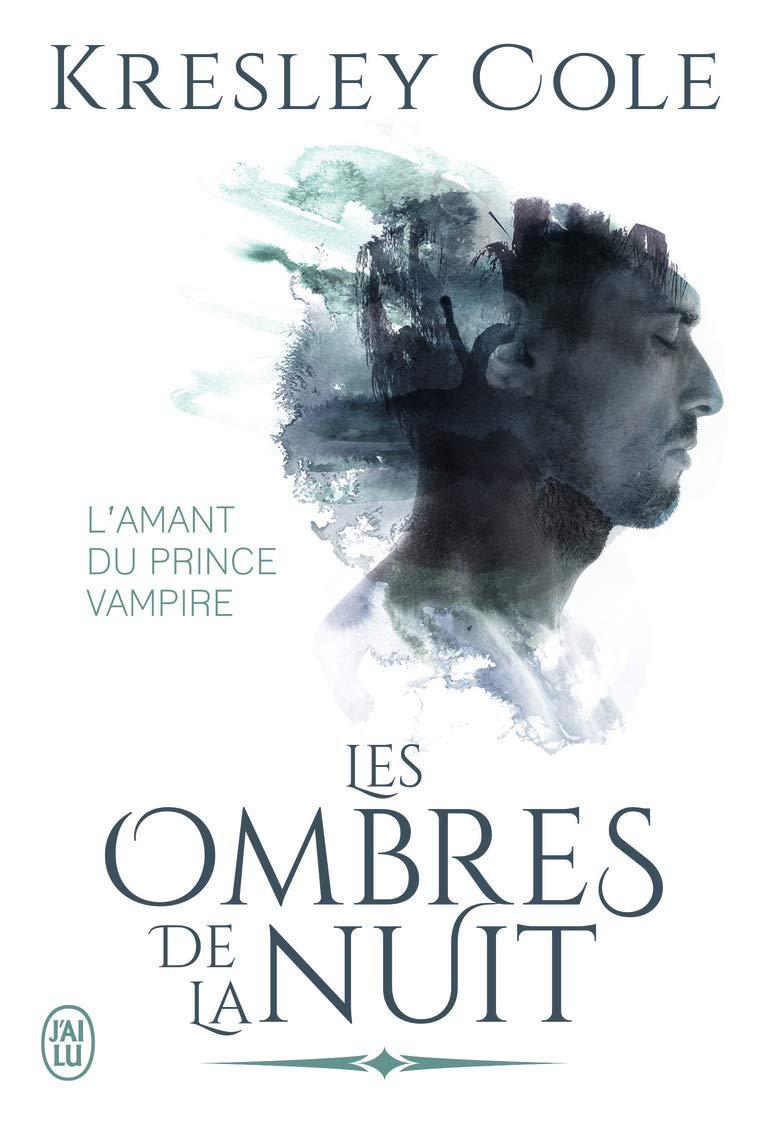 Les Ombres De La Nuit : ombres, Ombres, Nuit#16, L'amant, Prince, Vampire, Kresley, Lecture
