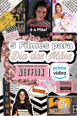5 FILMES SOBRE MÃES NA NETFLIX E NO PRIME VIDEO