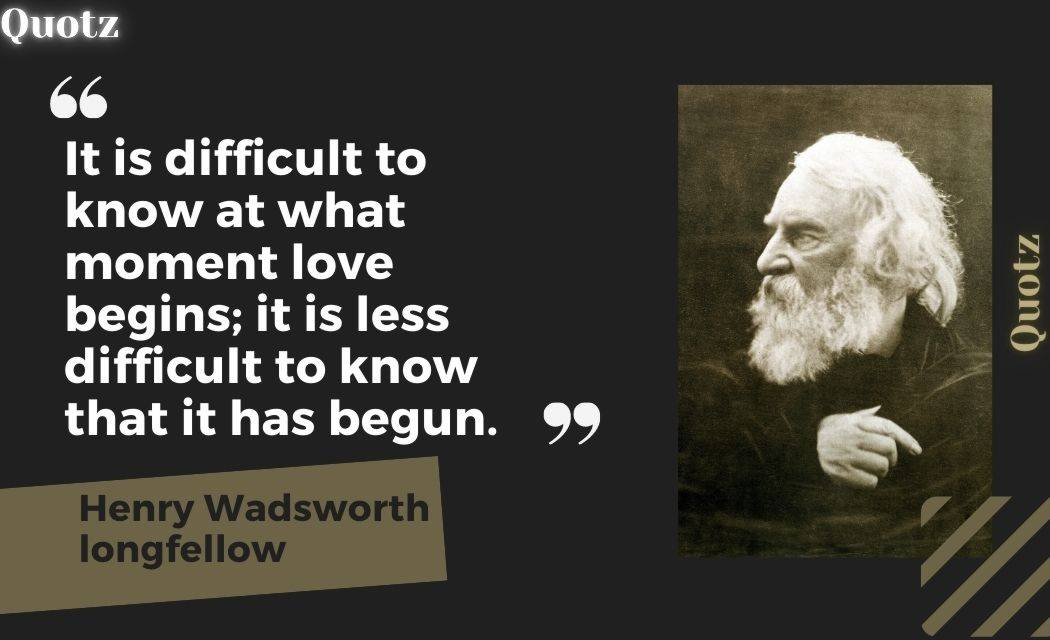 So, Here are some of the best quotes by Henry Wadsworth Longfellow With Quotes Images:-