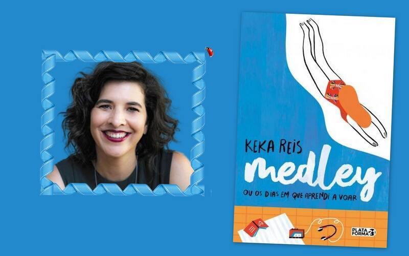 Depois da indicação ao Prêmio Jabuti em 2018 e 2019 com dois livros infantis, a escritora Keka Reis mergulha em Medley ou os dias que aprendi a voar, livro de estreia na literatura juvenil.