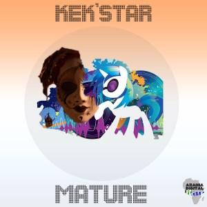 Kek'star – Matured (Original Mix) #Arewapublisize