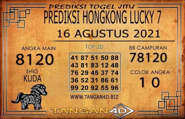 PREDIKSI TOGEL HONGKONG LUCKY7 TANGAN4D 16 AGUSTUS 2021