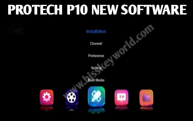 PROTECH P10 1506TV RECEIVER SPECIFICATION AND NEW SOFTWARE WITH XTREAM IPTV & DQCAM SERVER