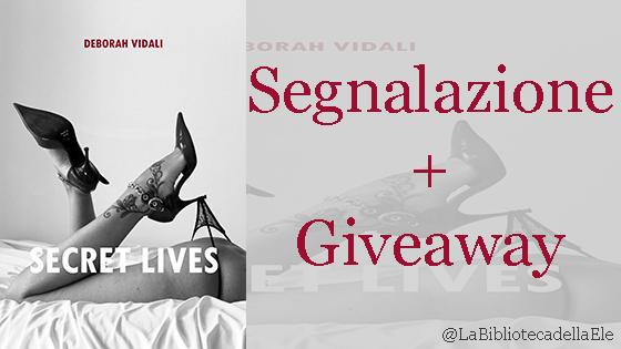 [Segnalazione + Giveaway]:  Secret Lives di Deborah Vidali