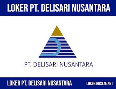 Lowongan Kerja PT. Delisari Nusantara Terbaru - hostze.net