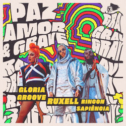 Baixar Paz, Amor e Grave - Ruxell Part. Gloria Groove e Rincon Sapiência Mp3