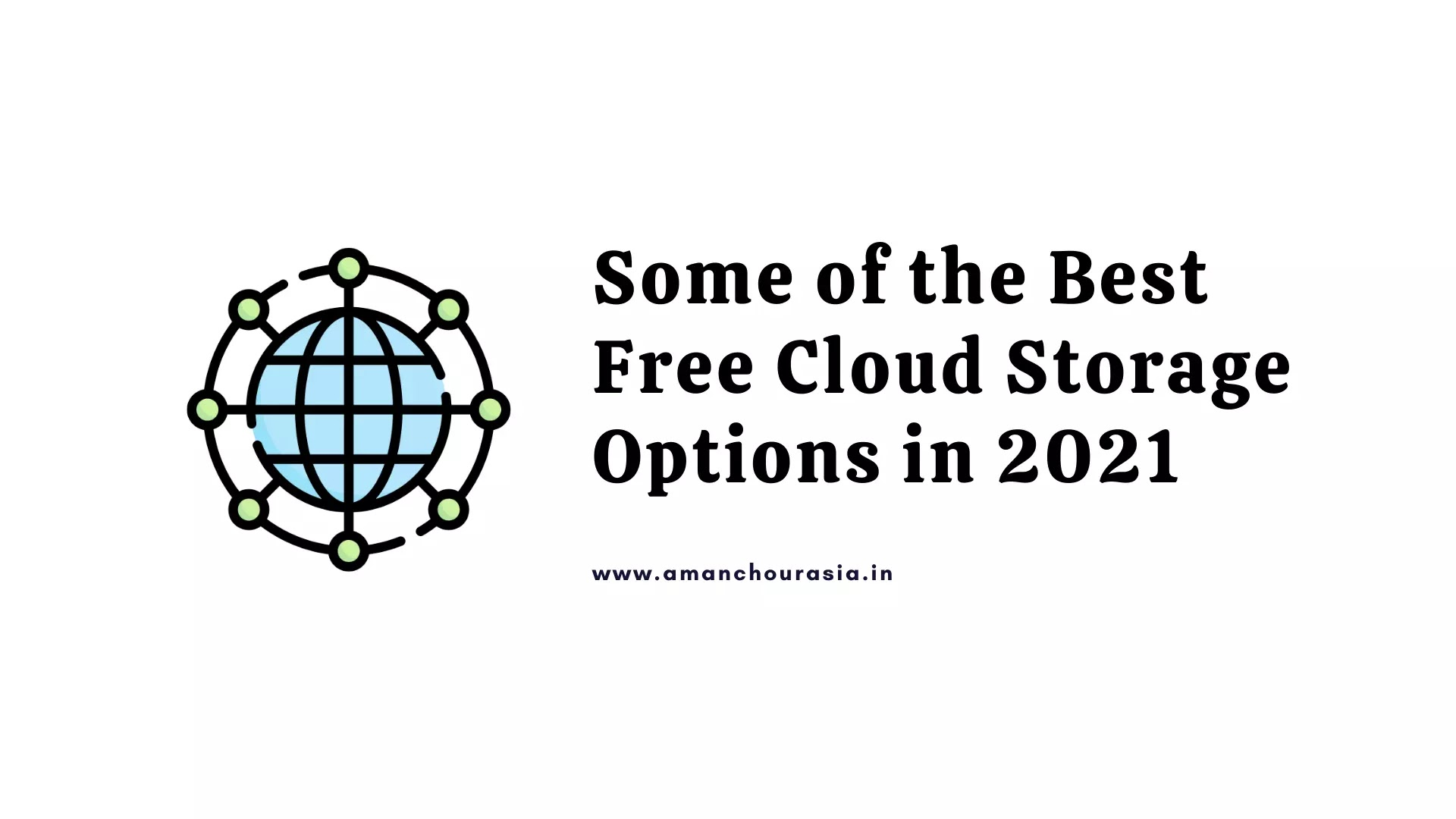 Some of the Best Free Cloud Storage Options in 2021