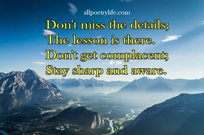 Don't miss the details | English poetry on life poems quotes