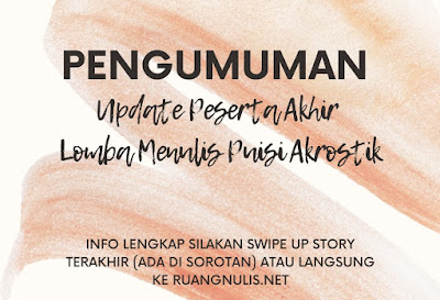 Update Peserta Akhir Lomba Menulis Puisi Akrostik