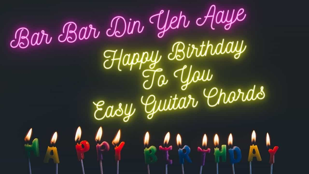 Baar Baar Din Yeh Aaye Happy Birthday To You