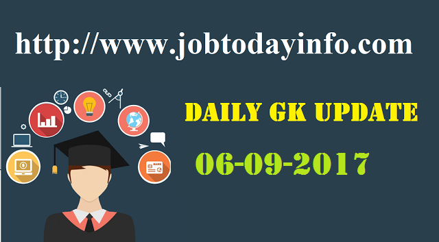 Daily GK Update 6th September 2017, Important Current Affairs