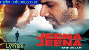 Dahleez pe mere dil ki Lyrics-Jeena Jeena Lyrics in English