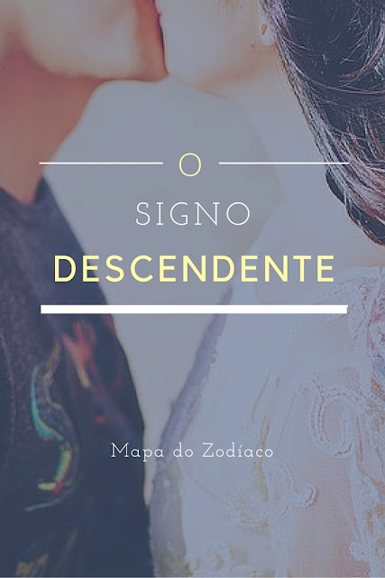 o significado do signo descendente pelos 12 signos no mapa astral