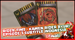 Rider Time - Kamen Rider Ryuki Episode 3 Subtitle Indonesia (Spin-Off) [FINAL]