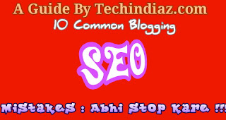 10 Common Blogging SEO Mistakes : Abhi Stop Kare