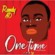 Randy AD drops a new single titled One Time (See full Details)
