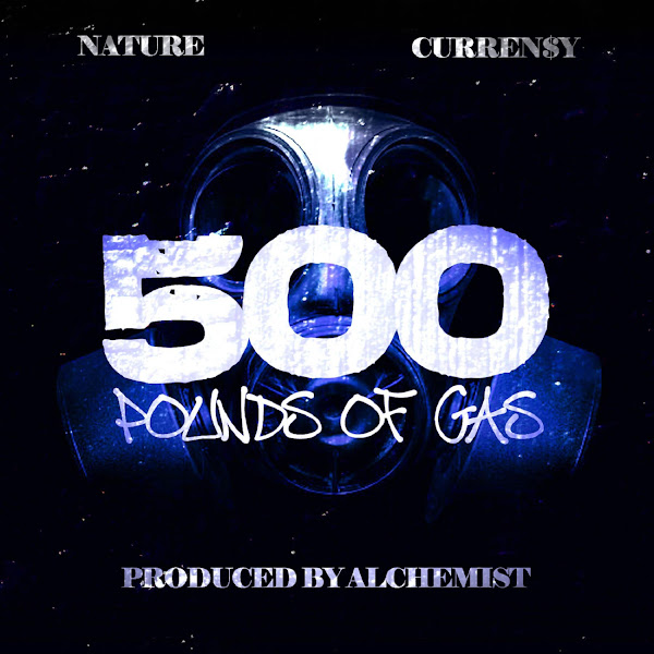 Nature - 500 Pounds of Gas (feat. Curren$y) - Single Cover