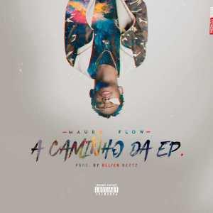 Mauro Flow - Acaminho da EP (Freestyle)