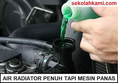 air radiator penuh tapi mesin panas