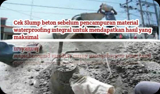 Cek-slump-beton-sebelum-di tambah-material-waterproofing-integral