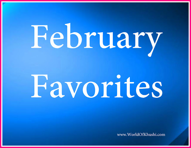 FebruaryFavorties-KhushiWorld