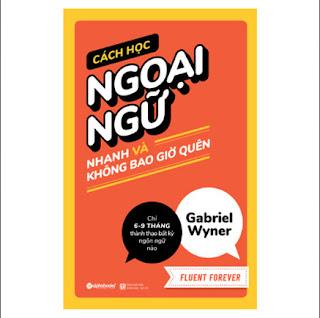 Cách Học Ngoại Ngữ Nhanh Và Không Bao Giờ Quên - Fluent Forever ebook PDF-EPUB-AWZ3-PRC-MOBI