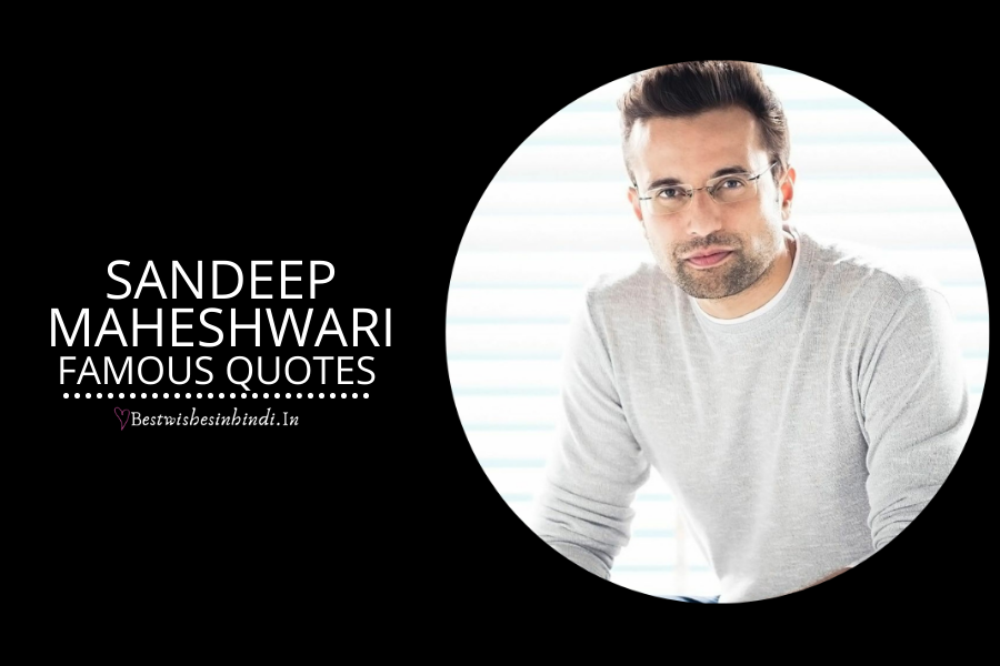 sandeep maheshwari quotes in Hindi, Life Changing Sandeep Maheshwari Quotes In English