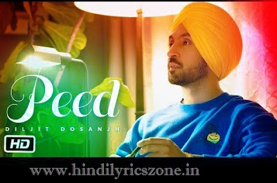 Diljit Dosanjh-Peed Lyrics In Hindi-Hindilyricszone.in