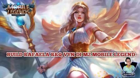 Build Rafaela RRQ VYN di M2 Mobile Legend