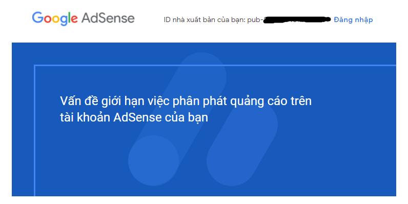 Vấn đề giới hạn việc phân phát quảng cáo trên tài khoản AdSense của bạn