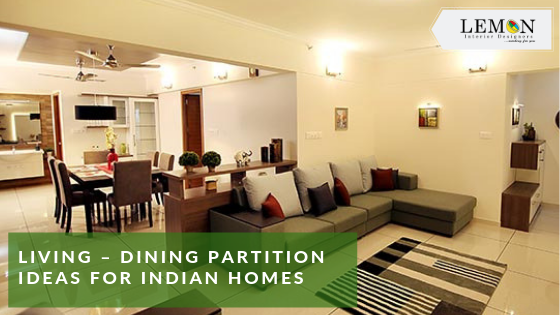 Living Dining Partition Ideas For Indian Homes
