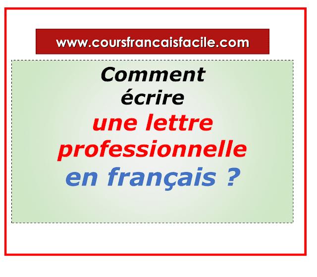 Comment écrire une lettre professionnelle en français ?