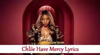 Chlöe Have Mercy Lyrics