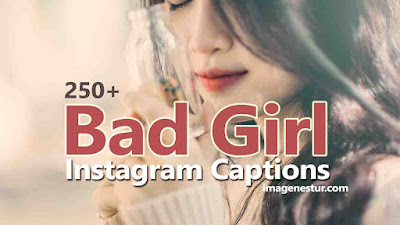 Bad Girl Instagram Captions