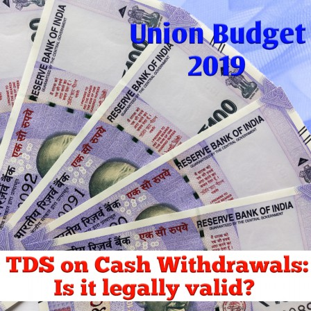 Important aspects of TDS on Cash Withdrawal under Section 194N after Union Budget 2019