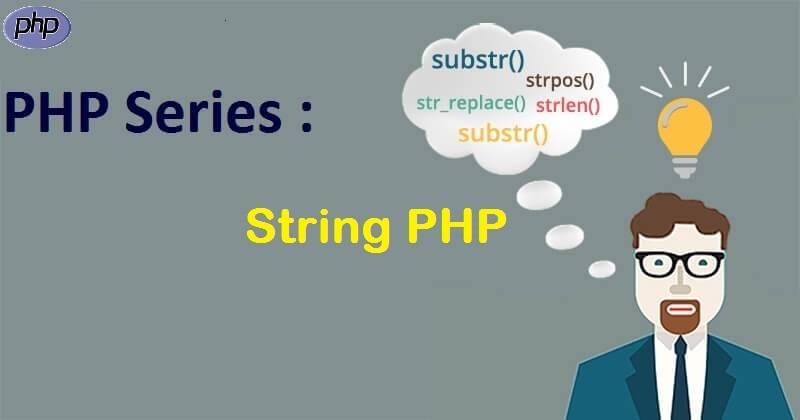 PHP Series : String dalam PHP