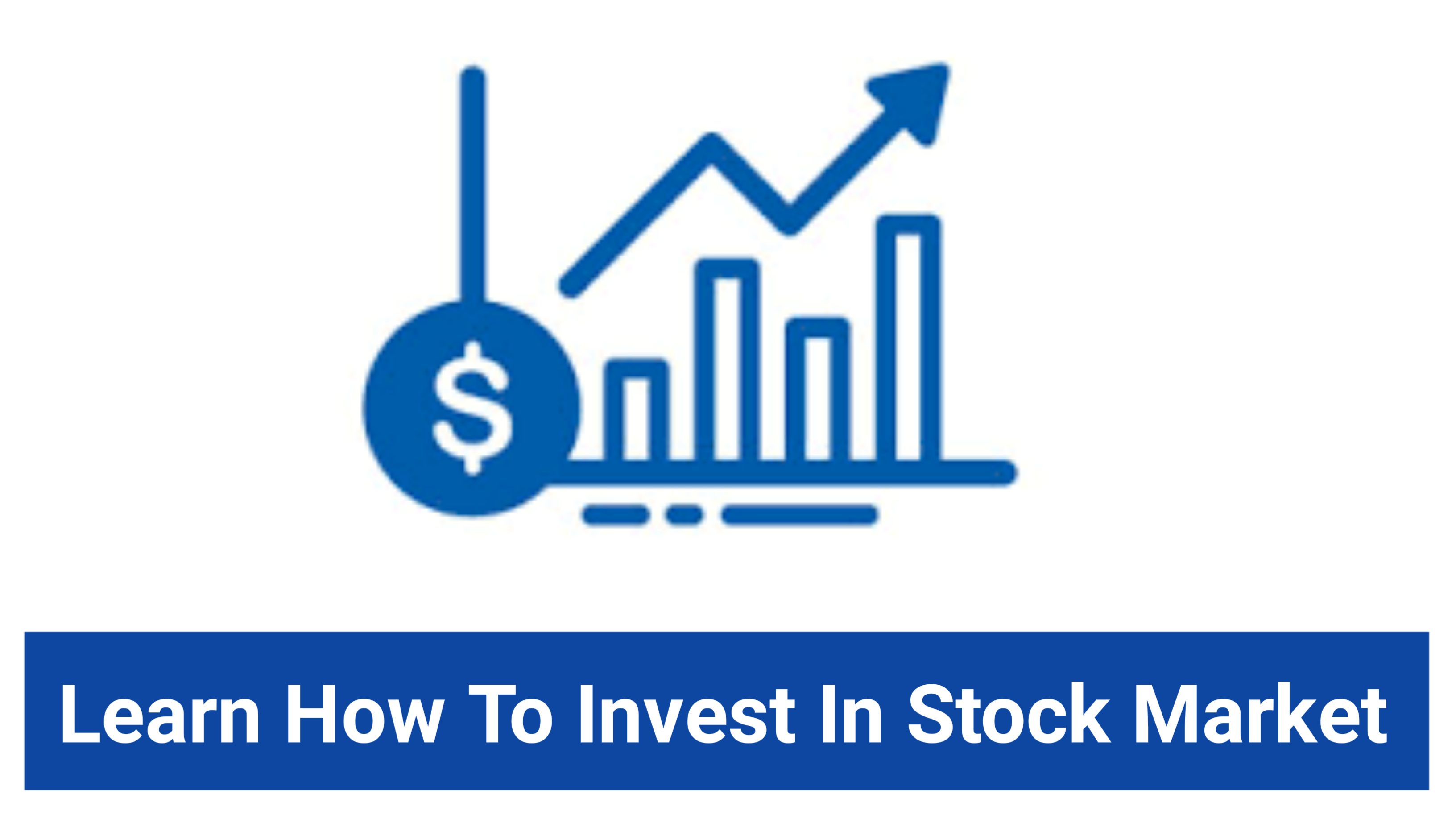 How To invest in Stock Market, How To invest in Stock Market In india, How To invest in Stock Market in india online, Learn How To invest in Stock Market.