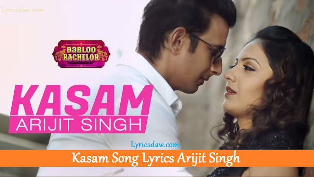 Kasam Song Lyrics Arijit Singh