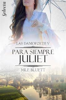 Para siempre Juliet   Las Dankworth #5   Mile Bluett   Selecta