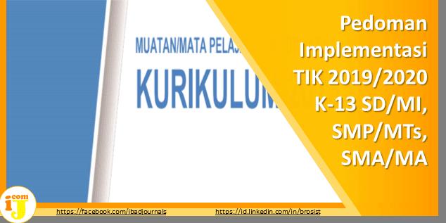Pedoman Implementasi TIK 2019/2020 Kurikulum 2013 SD/MI, SMP/MTs, SMA/MA