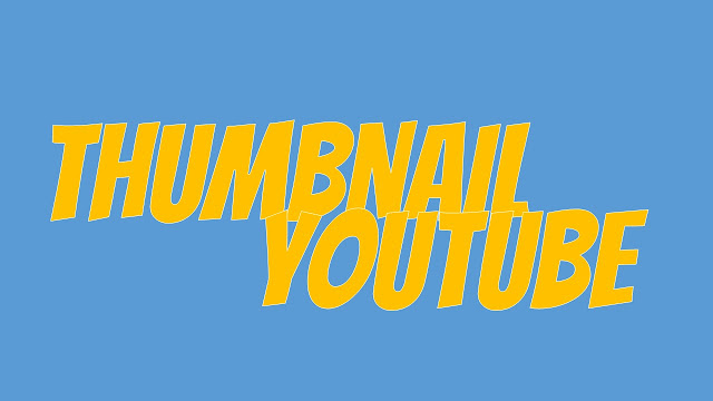 YOUTUBE, cara membuat thumbnail, thumbnail youtube, tutorial youtube