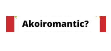 Akoiromantic là gì? Đừng bỏ qua bài viết này nhé!