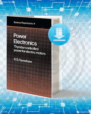 Free Book Power Electronics Thyristor Controlled Power for Electric Motors pdf.