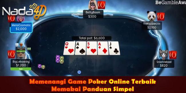Memenangi Game Poker Online Terbaik Memakai Panduan Simpel