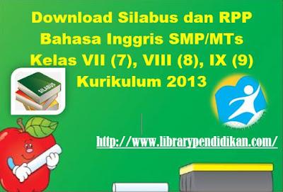 Silabus dan RPP Bahasa Inggris SMP/MTs Kurikulum 2013, http://www.librarypendidikan.com/