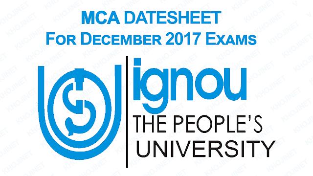 IGNOU MCA DATESHEET FOR DECEMBER 2017 TERM END EXAMS