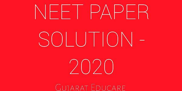 NEET 2020 Exam Paper Solution - 2020
