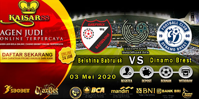 Prediksi Bola Terpercaya Liga Belarus Belshina vs Dinamo Brest 03 Mei 2020