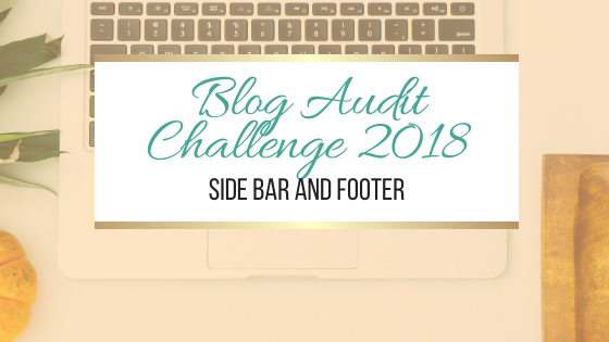 Blog Audit Challenge: Side Bar and Footer #blogging #BlogAuditChallenge2018