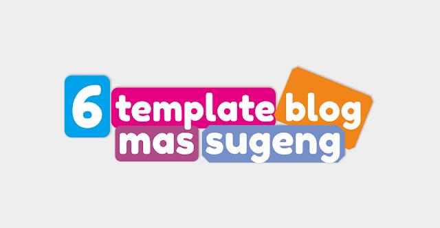 6 Template Blog Mas Sugeng Gratis